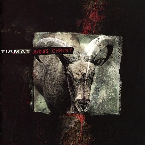 Tiamat - Judas Christ (2002)