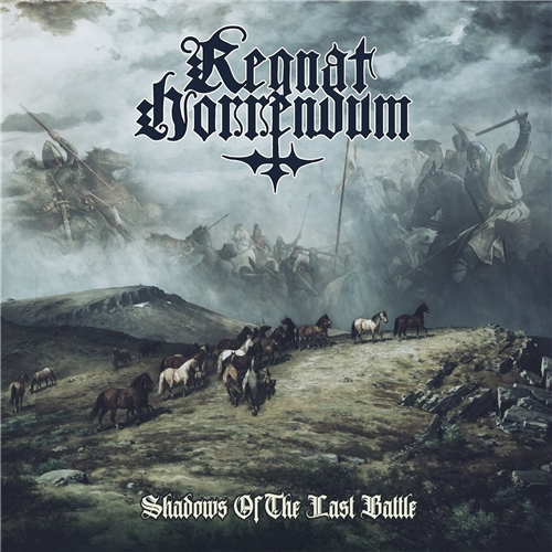 Regnat Horrendum - Shadows of the Last Battle (2021)