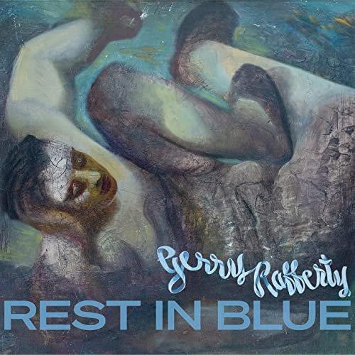 Gerry Rafferty - Rest In Blue (2021)