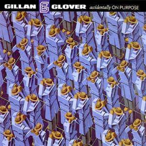 Gillan & Glover - Accidentally On Purpose (1998)