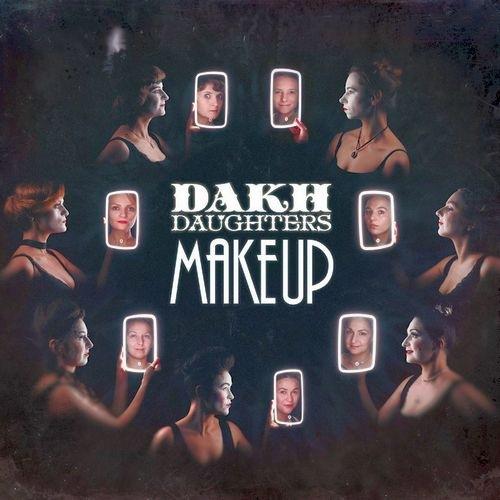 Dakh Daughters - Make Up (2021) (Digipak)