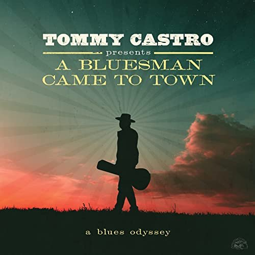 Tommy Castro - Tommy Castro Presents A Bluesman Came To Town (2021)