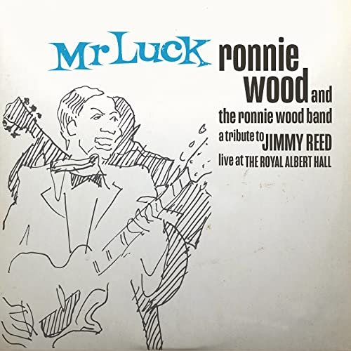 Ronnie Wood, Mr. Luck - A Tribute to Jimmy Reed: Live at the Royal Albert Hall (2021)