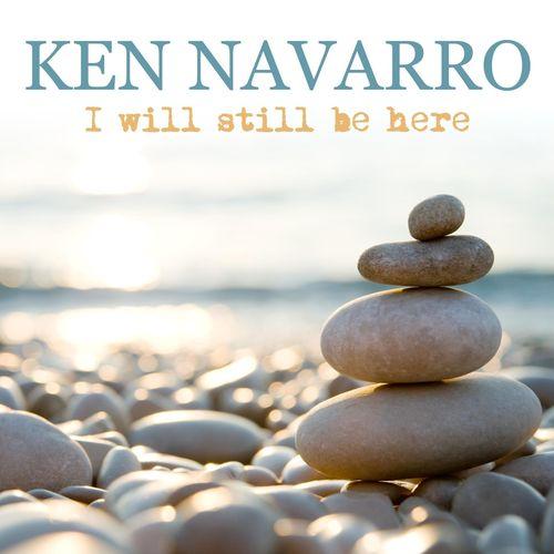 Ken Navarro - I Will Still Be Here (2021)