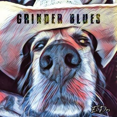 Grinder Blues - El Dos (2021)